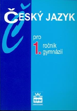 Český jazyk pro 1. ročník gymnázií - Kostečka Jiří