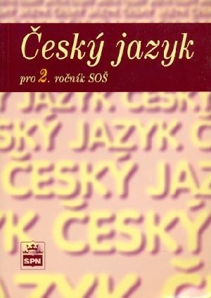 Český jazyk pro 2. ročník SOŠ - Čechová Marie a kol.