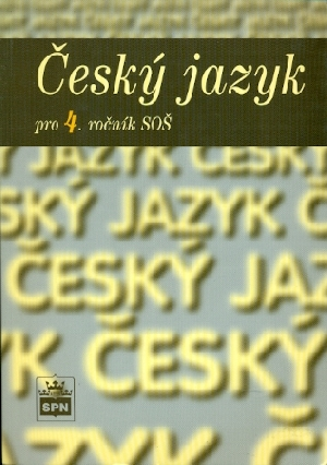 Český jazyk pro 4. ročník SOŠ - Čechová Marie a kol.