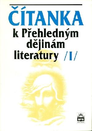 Čítanka k Přehledným dějinám literatury I - Hoffmann Bohuslav