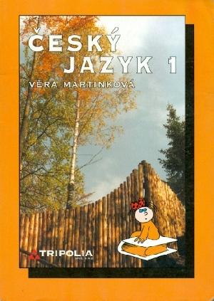Český jazyk 1 pro 1. ročník středních škol - Martinková Věra