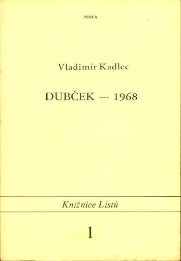 Dubček - 1968 (výběr dokumentů) - Kadlec Vladimír