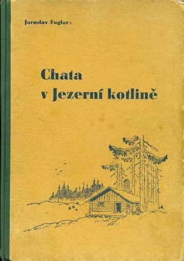 Chata v Jezerní kotlině - Foglar Jaroslav
