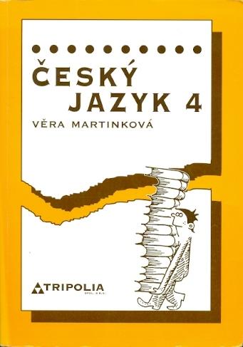 Český jazyk 4 pro 4. ročník středních škol - Martinková Věra