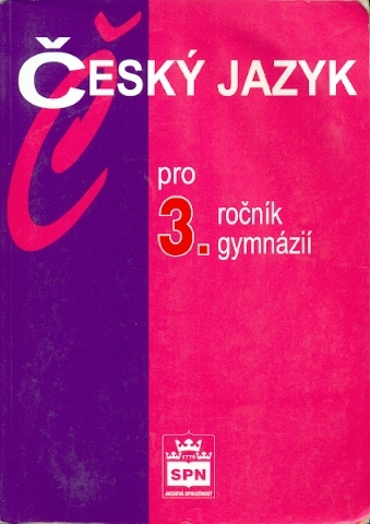 Český jazyk pro 3. ročník gymnázií - Kostečka Jiří