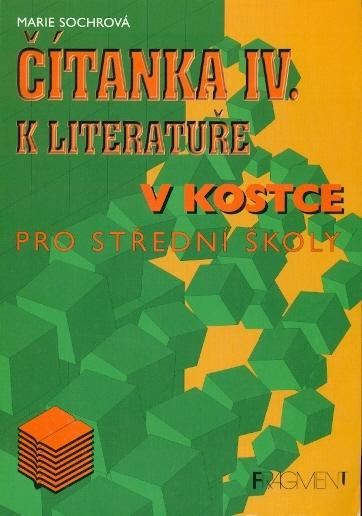 Čítanka IV. k literatuře v kostce pro střední školy - Sochrová Marie