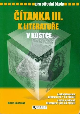 Čítanka III. k literatuře v kostce pro střední školy - Sochrová Marie