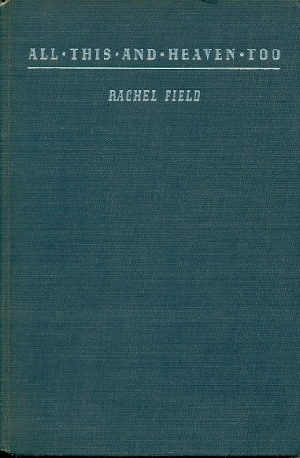 All this, and Heaven Too - Field Rachel