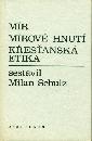 Mír, Mírové hnutí, Křesťanská etika - sestavil Milan Schulz