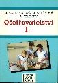 Ošetřovatelství I,1 pro střední zdravotnické školy - Rozsypalová Marie, Staňková Marta a kol.