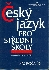 Český jazyk pro střední školy I.- IV. ročník Mluvnická a stylistická část - Hlavsa Zdeněk, Čechová Marie a kol.